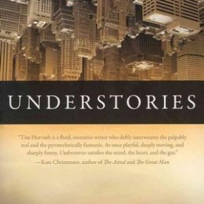UNDERSTORIES by Tim Horvath (BLP, 2012) Review at HTMLGIANT