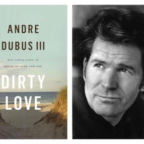 Talking with Andre Dubus III on Dirty Love and the Sacred Relationship Between Reader and Book