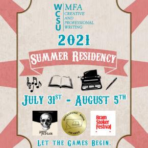 WCSU MFA Summer Residency July 31 - August 5th 2021